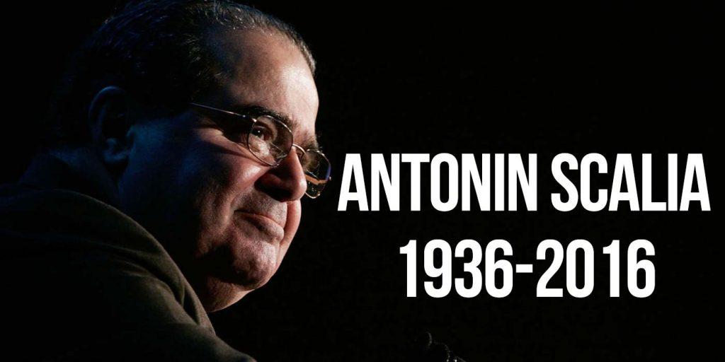 Antonin Scalia Is Dead